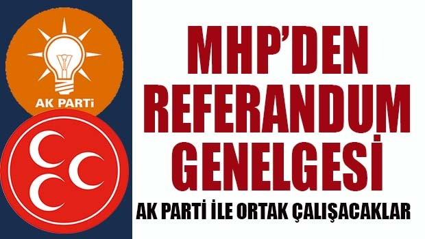 MHP'den Referandum genelgesi!