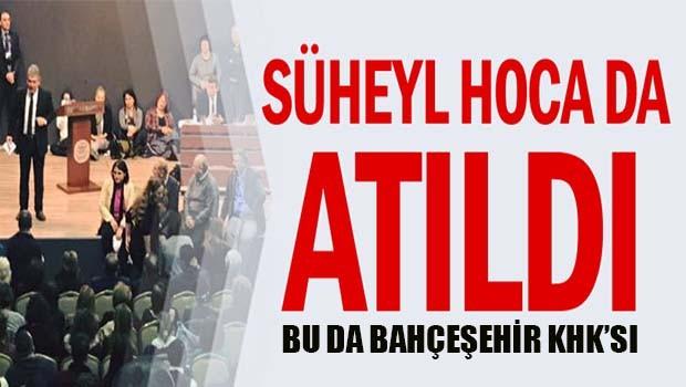 Bu da Bahçeşehir KHK'sı... Süheyl Hoca atıldı!