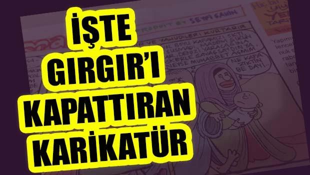İşte Gırgır'ı kapattıran karikatür!