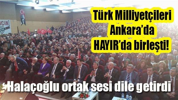 Türk Milliyetçileri Ankara'da HAYIR'da birleşti!