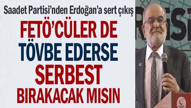 Saadet Partisi'nden Erdoğan'a sert eleştiri!