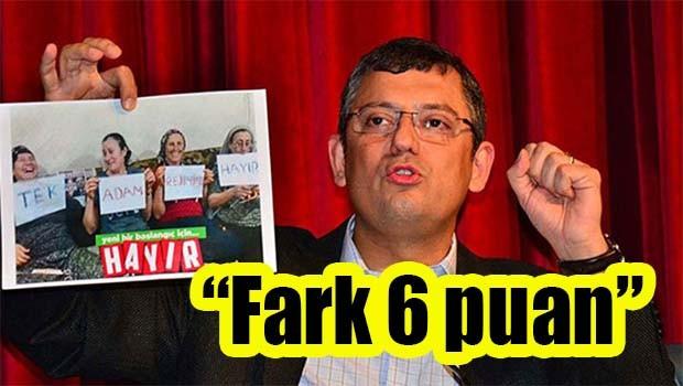 CHP'li Özel, 'Fark 6 puan'