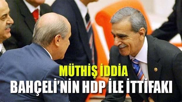 Müthiş iddia... 'Bahçeli'nin HDP ile ittifakı!'