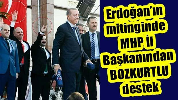 Erdoğan'ın mitinginde MHP İl Başkanından 'Bozkurtlu' destek!