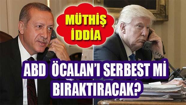 MÜTHİŞ İDDİA... 'Trump Erdoğan'dan Öcalan'ı isteyebilir'