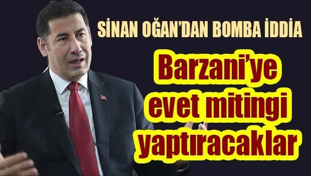 'Barzani'ye evet mitingi yaptıracaklar'