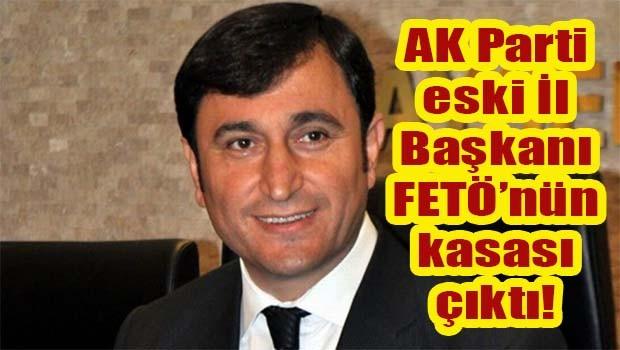 AK Parti eski İl Başkanı FETÖ'nün kasası çıktı!