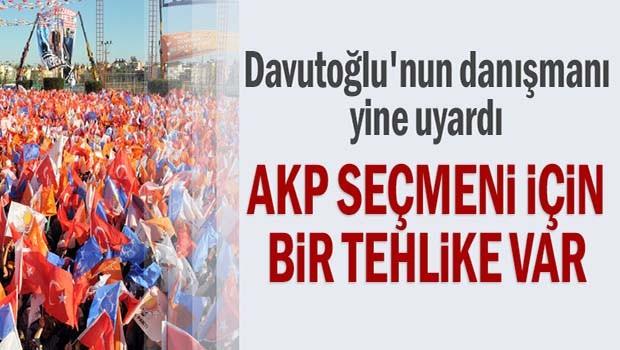'AK Parti seçmeni için bir tehlike var'