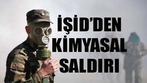 İŞİD'den kimyasal saldırı!