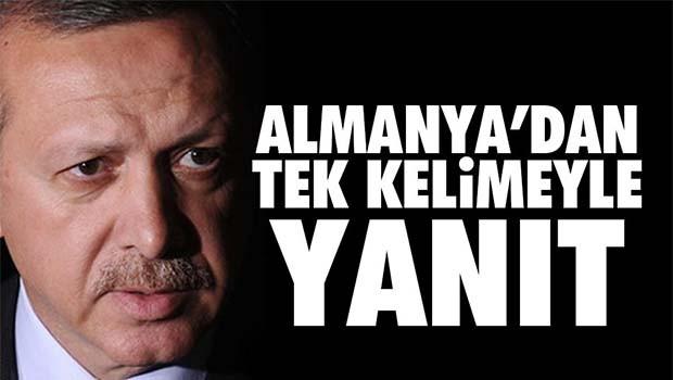 Almanya'dan Erdoğan'a tek kelimelik yanıt!