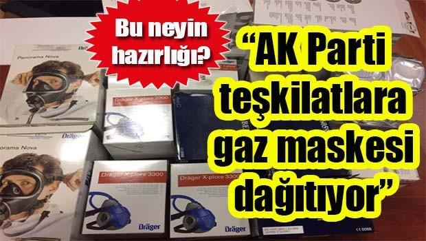 AK Parti teşkilatlara gaz maskesi dağıtıyor!
