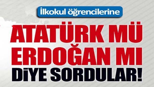İlkokul öğrencilerine 'Atatürk mü, Erdoğan mı?' diye sordular