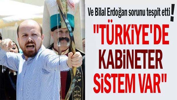 Bilal Erdoğan sorunu tespit etti!