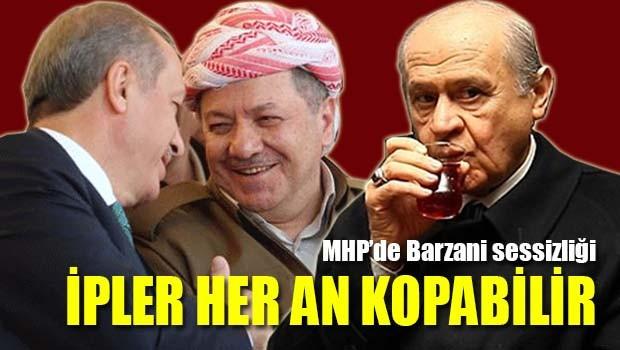 MHP'de Barzani sessizliği!
