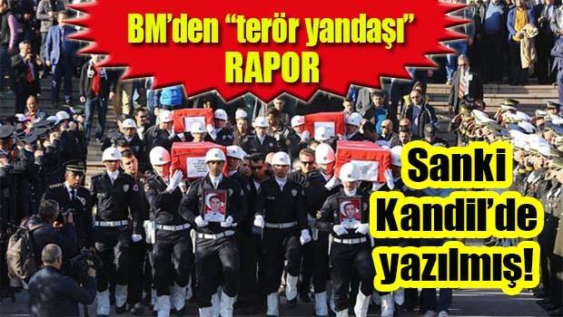 BM'den 'terör yandaşı' rapor! Sanki Kandil'de yazılmış!