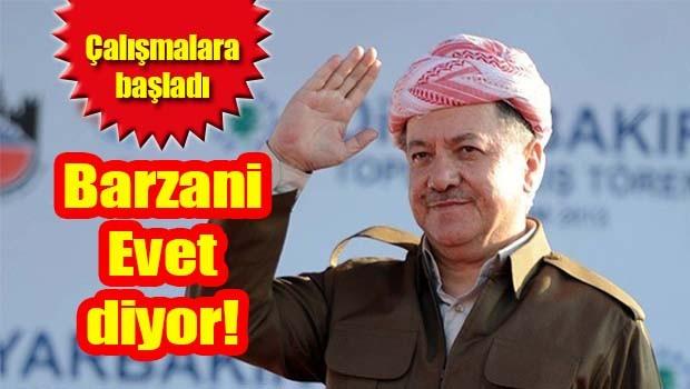Barzani 'evet' diyor!