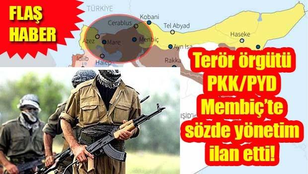 PKK/PYD Membiç'te sözde yönetim ilan etti!