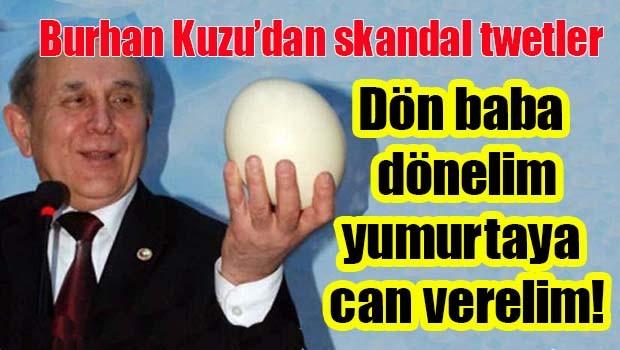 Burhan Kuzu'dan skandal twetler!