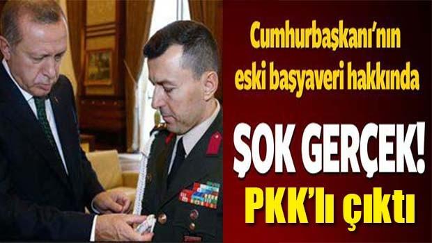 Erdoğan'ın eski yaveri PKK'lı çıktı!