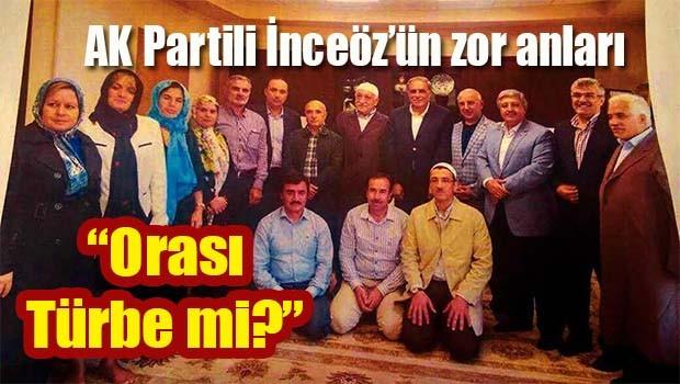 AK Parti Grup Başkan Vekili İnceöz'ün zor anları!