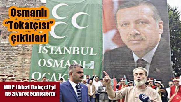 Osmanlı 'Tokatçısı' çıktılar!