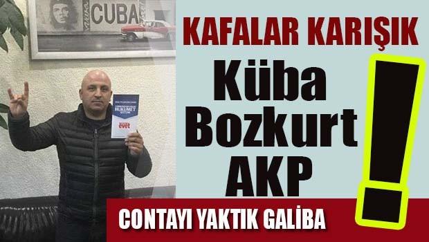 Kafalar karışık! Küba & Bozkurt & AKP