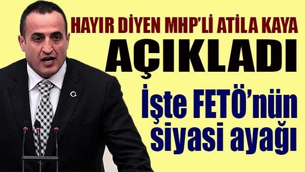MHP'li Atila Kaya açıkladı, 'İşte FETÖ'nün siyasi ayağı'