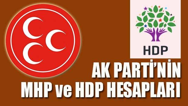 AK Parti'nin MHP ve HDP hesapları!