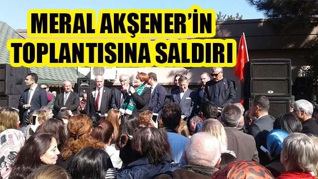 Meral Akşener'in toplantısına saldırı!