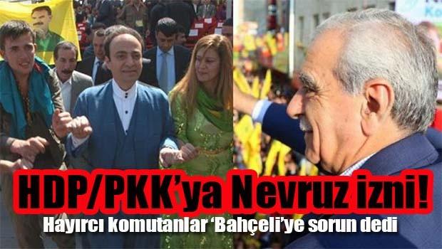 HDP/PKK'ya Nevruz izni!
