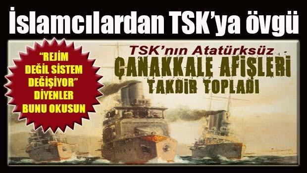 İslamcılardan TSK'ya Atatürksüz afiş övgüsü!