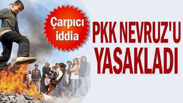 PKK Nevruzu yasakladı!