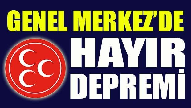 MHP Genel Merkezi'nde HAYIR depremi!