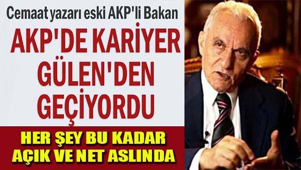 Eski Bakandan tarihi itiraf! AKP'de kariyer Gülen'den geçiyordu!