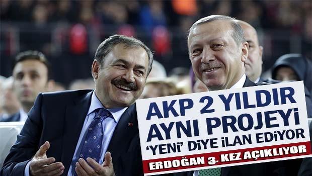 AKP 2 yıldır aynı projeyi 'yeni' diye ilan ediyor