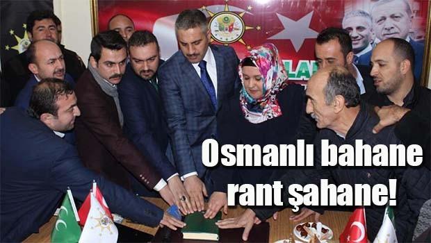 Osmanlı bahane, rant şahane!