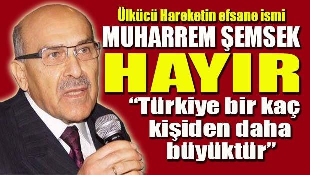Muharrem Şemsek HAYIR dedi 'Türkiye bir kaç kişiden daha büyüktür'