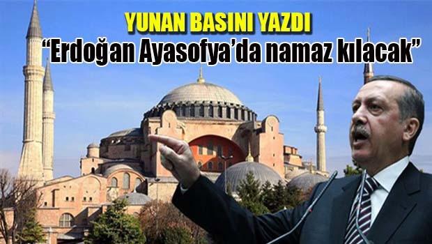 'Erdoğan Ayasofya'da namaz kılacak'