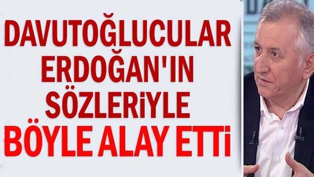 Davutoğlucu medya Erdoğan'ın sözleriyle dalga geçti!