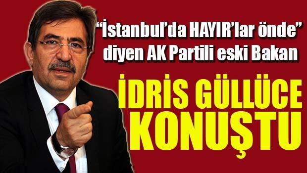 'İstanbul'da Hayırlar önde' diyen AK Partili eski Bakan İdris Güllüce konuştu!