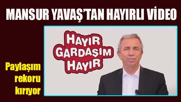 Mansur Yavaş'tan HAYIRLI video!