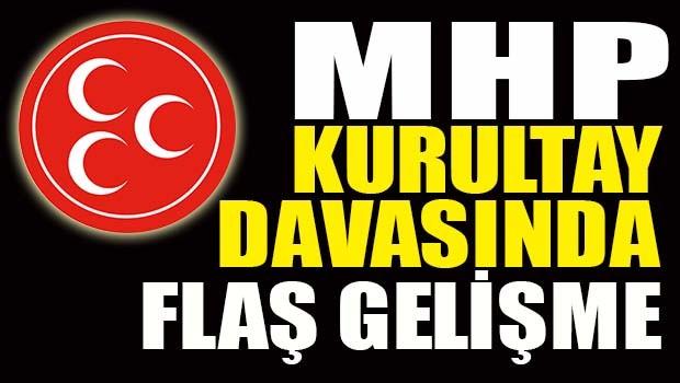 MHP Kurultay Davasında flaş gelişme!