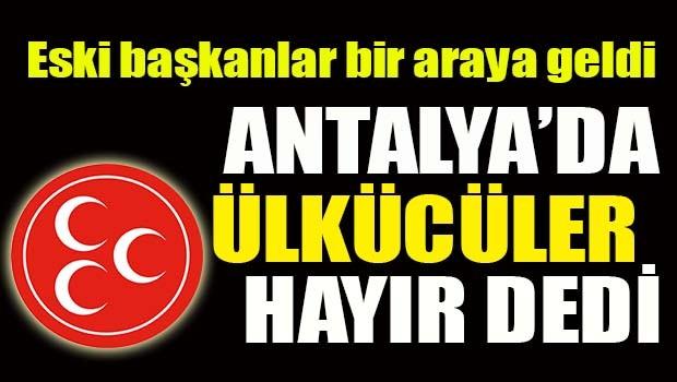 Antalya'da ülkücüler HAYIR dedi!