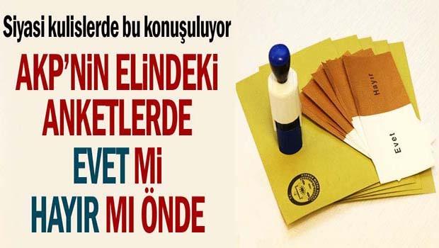 AKP'nin elindeki anketlerde evet mi hayır mı önde