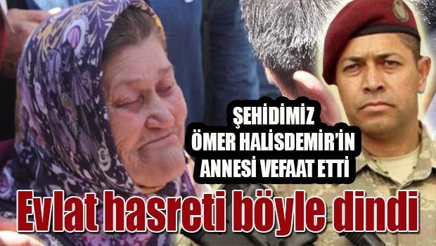 Şehidimiz Ömer Halisdemir'in annesi vefat etti