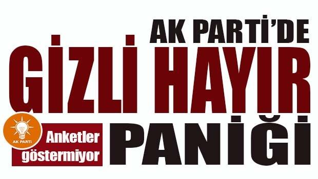 AK Parti'de 'GİZLİ HAYIR' paniği!