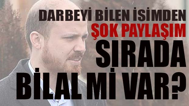 Sırada Bilal Erdoğan mı var?