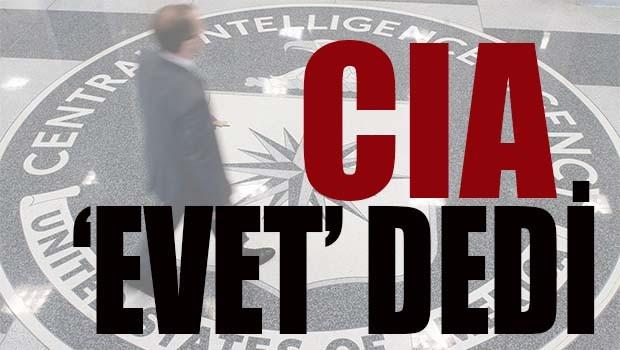 CIA 'EVET' DEDİ!
