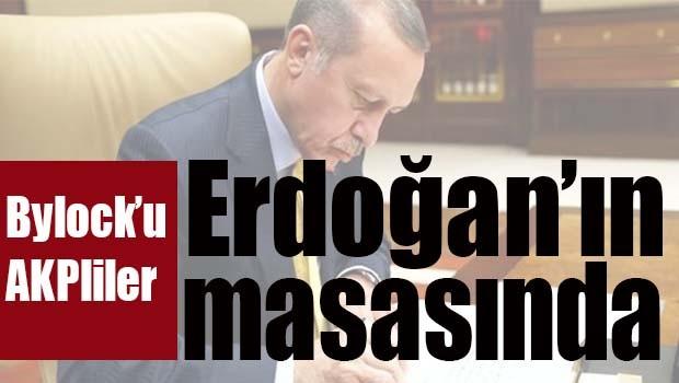 Bylockçu AKP'liler Erdoğan'ın masasında!