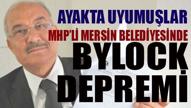 MHP'li Mersin Büyükşehir Belediyesinde Bylock depremi!